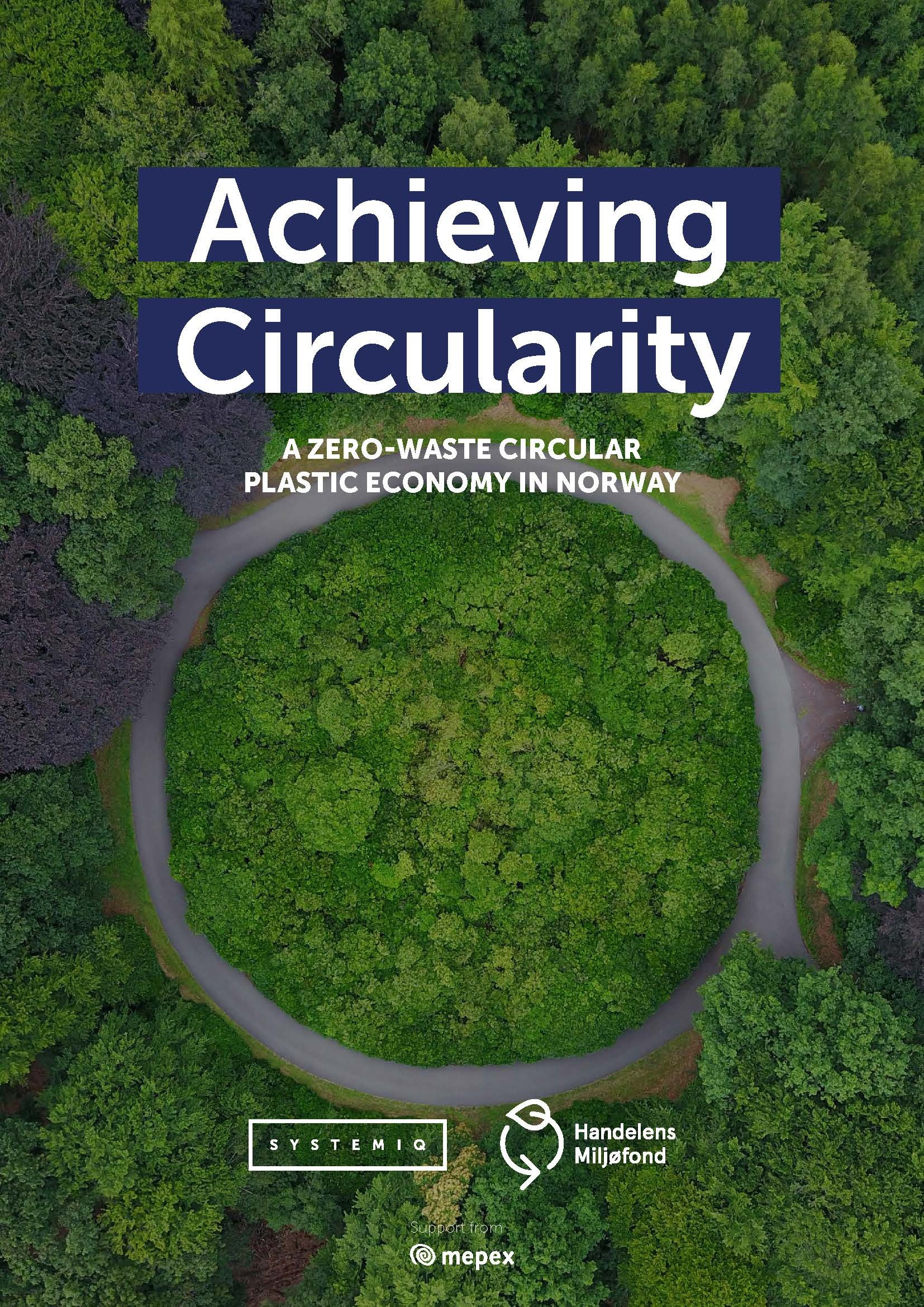 Forside for Main Report: Achieving Circularity - A zero-waste circular plastic economy in Norway